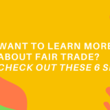 Want to learn more about fair trade? Check out these 6 sites